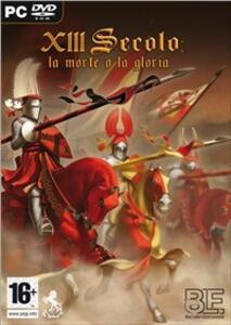 XIII Secolo: la morte o la gloria