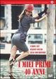 Cover Dvd DVD I miei primi 40 anni
