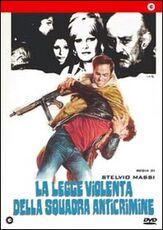 Film La legge violenta della squadra anticrimine Stelvio Massi