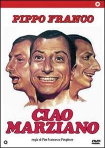 Ciao marziano di Pier Francesco Pingitore - DVD
