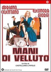 Mani di velluto di Franco Castellano,Pipolo - DVD