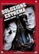 Cover Dvd DVD Soluzione estrema [1]