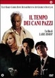 Cover Dvd Il tempo dei cani pazzi