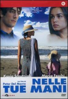 Nelle tue mani di Peter Del Monte - DVD