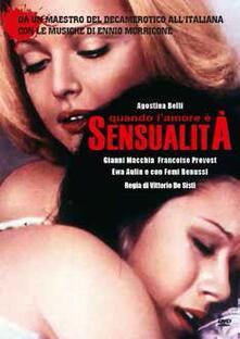 Quando l'amore è sensualità (DVD) di Vittorio De Sisti - DVD