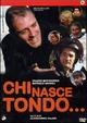 Cover Dvd DVD Chi nasce tondo...