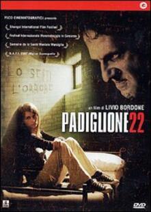 Padiglione 22 di Livio Bordone - DVD