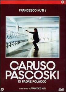 Caruso Pascoski di padre polacco di Francesco Nuti - DVD