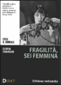 Fragilità sei femmina di Cecil B. De Mille - DVD