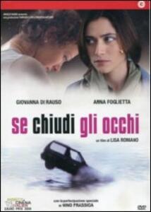 Se chiudi gli occhi di Lisa Romano - DVD