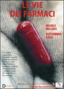 Le vie dei farmaci di Michele Mellara,Alessandro Rossi - DVD
