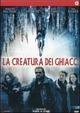Cover Dvd DVD La creatura dei ghiacci