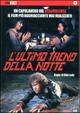 Cover Dvd DVD L'ultimo treno della notte