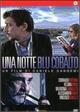 Cover Dvd DVD Una notte blu cobalto
