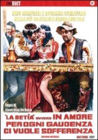 Cover Dvd betía, ovvero nell'amore per ogni gaudenzia ci vuole sofferenza (DVD)