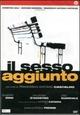 Cover Dvd DVD Il sesso aggiunto