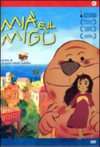 Mià e il Migù di Jacques-Remy Girerd - DVD