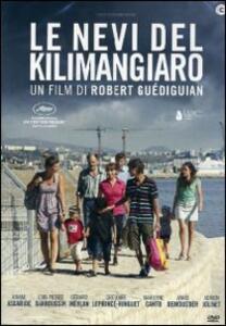 Le nevi del Kilimangiaro di Robert Guédiguian - DVD