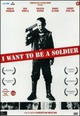 Cover Dvd I Want to Be a Soldier