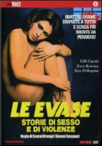 Le evase. Storie di sesso e di violenze di Conrad Brueghel - DVD