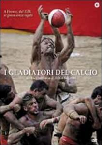 I gladiatori del calcio di Fabio Segatori - DVD