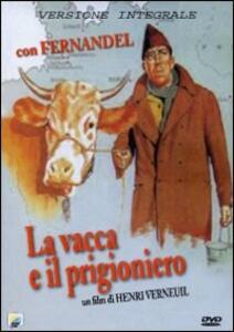 La vacca e il prigioniero di Henri Verneuil - DVD