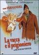 Cover Dvd La vacca e il prigioniero