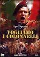 Cover Dvd DVD Vogliamo i colonnelli