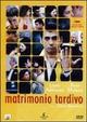 Cover Dvd Matrimonio tardivo