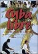 Cover Dvd DVD Cuba Libre - Velocipedi ai tropici