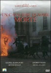 Un cavaliere di nome Morte di Karen Shakhnazarov - DVD