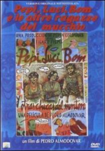 Pepi, Luci, Bom e le altre ragazze del mucchio di Pedro Almodóvar - DVD