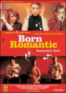 Born Romantic. Romantici nati di David Kane - DVD