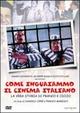 Cover Dvd DVD Come inguaiammo il cinema italiano - La vera storia di Franco e Ciccio