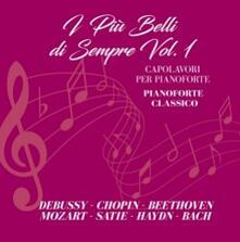 I più belli di sempre. I capolavori per pianoforte vol.1 - CD Audio