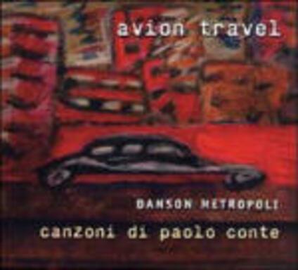Danson Metropoli. Canzoni di Paolo Conte - CD Audio di Avion Travel