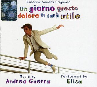 Un Giorno Questo Dolore Ti Sarà Utile (Colonna Sonora) - CD Audio di Elisa,Andrea Guerra