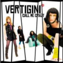 Call Me Crazy - CD Audio di Vertigini