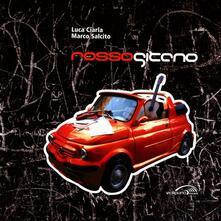 Rosso gitano - CD Audio di Luca Ciarla,Marco Salcito