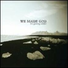 It's Getting Colder - CD Audio di We Made God
