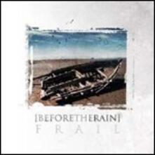 Frail - CD Audio di Before the Rain