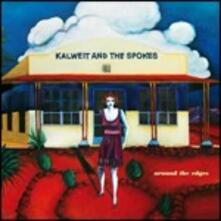 Around the Edges - CD Audio di Kalweit and the Spokes