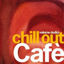 Chill Out Café vol.12 - CD Audio