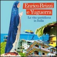 La vita quotidiana in Italia ( + Booklet) - CD Audio di Enrico Brizzi,Yuguerra