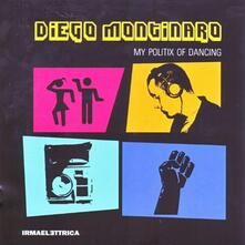 My Politics of Dancing - CD Audio di Diego Montinaro