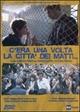 Cover Dvd DVD C'era una volta la città dei matti