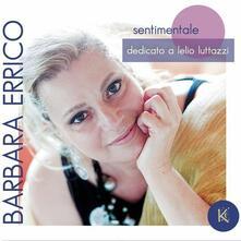 Sentimentale. Dedicato a Lelio Luttazzi - CD Audio di Barbara Errico