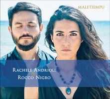 Maletiempu - CD Audio di Rocco Nigro,Rachele Andrioli