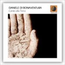 Canto Alla Terra - CD Audio di Daniele Di Bonaventura