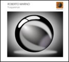 Trasparenze - CD Audio di Roberto Marino